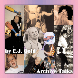 Talks on CD by E.J. Gold and others